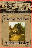Crome Yellow, Aldous Huxley, 1500304115