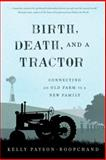 Birth Death and a Tractor, Ke Payson-Roopchand, 160893411X