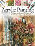 Acrylic Painting Step-By-Step, David Hyde and Wendy Jelbert, 1844484114