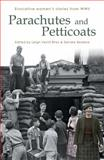 Parachutes and Petticoats : Evocative Women's Stories from WWII, , 1906784116