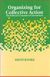 Organizing for Collective Action : The Political Economies of Associations, Knoke, David, 0202304124