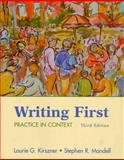 Writing First : Practice in Context, Kirszner, Laurie G. and Mandell, Stephen R., 031243412X