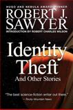 Identity Theft, Robert J. Sawyer, 0889954127