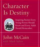Character Is Destiny, John McCain and Mark Salter, 1400064120