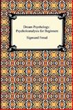 Dream Psychology, Sigmund Freud, 1420934120
