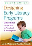 Designing Early Literacy Programs : Differentiated Instruction in Preschool and Kindergarten, McGee, Lea M. and Richgels, Donald J., 146251412X
