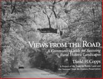 Views from the Road : A Community Guide for Assessing Rural Historic Landscapes, Copps, David H., 155963412X