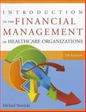 Introduction to the Financial Management of Healthcare Organizations, Nowicki, Michael, 1567934129