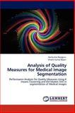 Analysis of Quality Measures for Medical Image Segmentation, Harikumar Rajaguru and Vinoth kumar Bojan, 365911412X