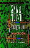 SNA and TCP/IP Integration and Migration, Taylor, Ed, 0070634122