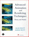 Advanced Animation and Rendering Techniques, Watt, Alan and Watt, M., 0201544121