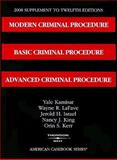 Modern Criminal Procedure, Basic Criminal Procedure, Advanced Criminal Procedure, 12th eds. 2008 Supplement, Kamisar, Yale and LaFave, Wayne R., 0314194126