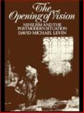 The Opening of Vision, David Michael Levin, 0415004128