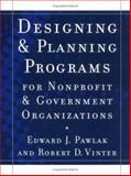 Designing and Planning  Programs for Nonprofit and Government Organizations, Pawlak, Edward J. and Vinter, Robert D., 0787974129