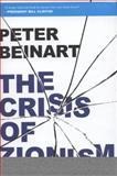 The Crisis of Zionism, Peter Beinart, 0805094121