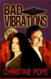 Bad Vibrations, Christine Pope, 098368412X