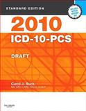 2010 ICD-10-PCS Standard Edition DRAFT (Softbound), Buck, Carol J., 1416064125