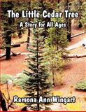 The Little Cedar Tree, Ramona Ann Wingart, 1462674127