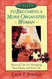 12 Steps to Becoming a More Organized Woman 9781565634121