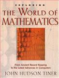 Exploring the World of Mathematics, John Tiner, 0890514127