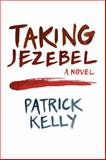 Taking Jezebel, Kelly, Patrick, 0991424123