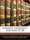 Juridisk Tidsskrift, Anders Sandøe Ørsted and Janus Lauritz Andre Kolderup-Rosenvinge, 1143334124