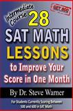 28 SAT Math Lessons to Improve Your Score in One Month - Intermediate Course, Steve Warner, 1479284122