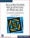 Algorithms Sequential and Parallel : A Unified Approach, Miller, Russ and Boxer, Laurence, 1584504129