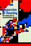 Dispersion of Meaning : The Fading Out of the Doctrinaire World?, Mestrovïç, Matko, 184718412X