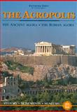 The Acropolis - the Ancient Agora - the Roman Agora, Katerina Servi, 9602134127