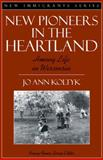 New Pioneers in the Heartland : Hmong Life in Wisconsin, Koltyk, Jo Ann and Foner, Nancy, 0205274129