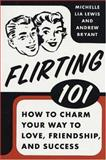 Flirting 101, Andrew Bryant and Michelle Lia Lewis, 0312334125