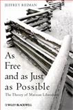 As Free and as Just as Possible : The Theory of Marxian Liberalism, Reiman, Jeffrey, 0470674121