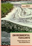 Environmental Toxicants : Human Exposures and Their Health Effects, , 0471284122