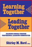 Learning Together, Leading Together : Changing Schools Through Professional Learning Communities, Hord, Shirley, 0807744123