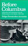 Before Columbus : Exploration and Colonization from the Mediterranean to the Atlantic, 1229-1492, Fernández-Armesto, Felipe, 0812214129