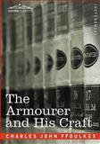 The Armourer and His Craft, Charles John Ffoulkes, 1605204129