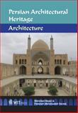 Persian Architectural Heritage : Architecture, Hejazi, M. and Mehdizedeh Saradhj, F., 1845644123