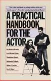 A Practical Handbook for the Actor 1st Edition