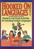Hooked on Languages! : Ready-to-Use Visual Activities for Learning Foreign Languages, Kruge, Penilyn, 0876284128