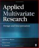 Applied Multivariate Research : Design and Interpretation, Meyers, Lawrence S. and Guarino, A. J., 1412904129