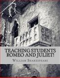 Teaching Students Romeo and Juliet!, William Shakespeare and BookCaps, 1483984125