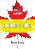 About Canada - Youth and Children, Schissel, Bernard, 1552664120