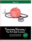 Teaching Nursing : The Art and Science, Caputi, Linda and Engelmann, Lynn, 1932514120