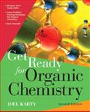 Get Ready for Organic Chemistry, Karty, Joel, 0321774124