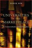 Universities in the Marketplace : The Commercialization of Higher Education, Bok, Derek Curtis, 0691114129