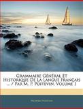 Grammaire Général et Historique de la Langue Français / Par M P Poitevin, Prosper Poitevin, 1144604125