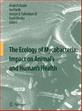 The Ecology of Mycobacteria : Impact on Animal's and Human's Health, Kazda, Jindrich, 1402094124