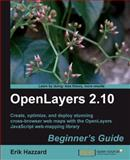 OpenLayers 2. 10 Beginner's Guide, Hazzard, Erik, 1849514127
