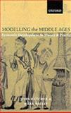 Modelling the Middle Ages : The History and Theory of England's Economic Development, Hatcher, John and Bailey, Mark, 019924412X